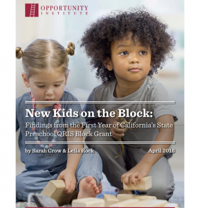New Kids on the Block: Findings from the First Year of CA's State Preschool QRIS Block Grant; 2016